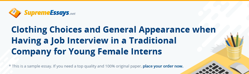 Clothing Choices and General Appearance when Having a Job Interview in a Traditional Company for Young Female Interns