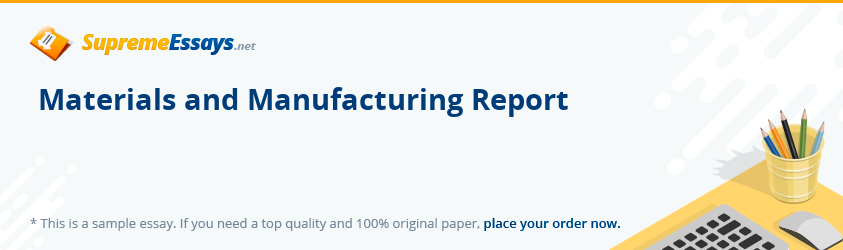Materials and Manufacturing Report