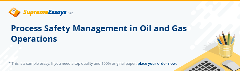 Process Safety Management in Oil and Gas Operations