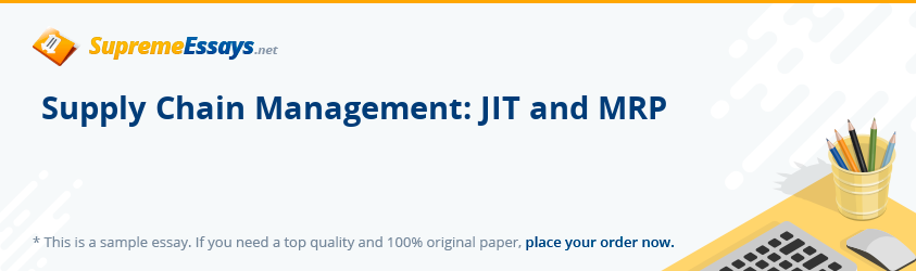 Supply Chain Management: JIT and MRP