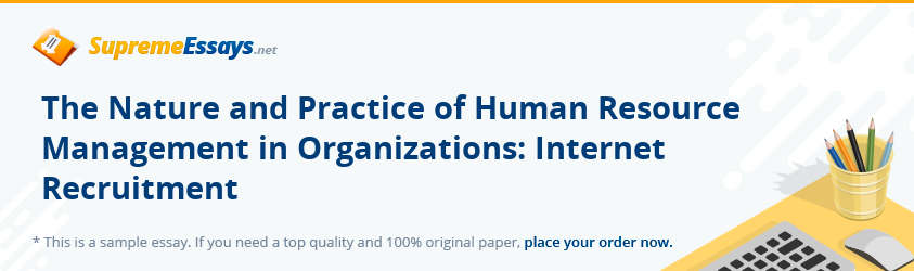 The Nature and Practice of Human Resource Management in Organizations: Internet Recruitment