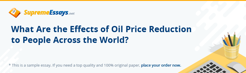 What Are the Effects of Oil Price Reduction to People Across the World?