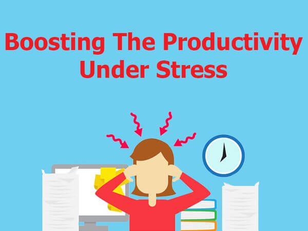 Boosting The Productivity Under Stress