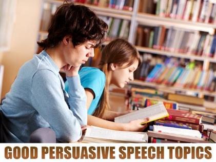 Good Persuasive Speech Topics