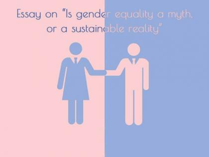 Gender Equality: A Myth or Sustainable Reality?