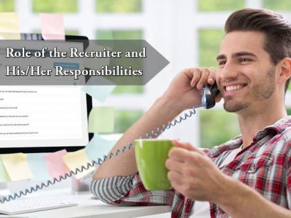Role of the Recruiter and His/Her Responsibilities